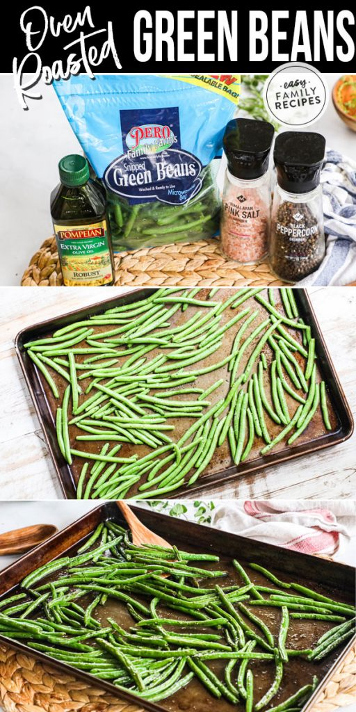 Process photos for how to roast green beans 1. Gather ingredients- green beans, olive oil, salt and pepper. 2. Spread on a baking sheet and toss with seasoning. 3. Bake until tender