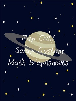 Far Out  Space Math Worksheets by Night Owl Trading Post   TpT Space Math Worksheets