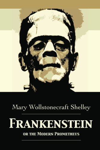 Frankenstein: Or The Modern Prometheus - 9781480239746 ...