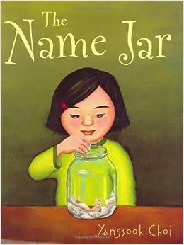 The Name Jar: Yangsook Choi: 9780375806131: Amazon.com: Books
