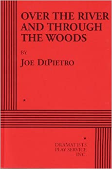 Over the River and Through the Woods - Acting Edition: Joe ...