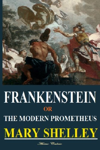 'FRANKENSTEIN' or The Modern Prometheus - 9781500408534 ...