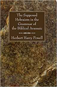 The Supposed Hebraism In The Grammar Of The Biblical