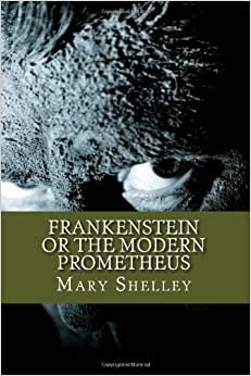 Amazon.com: Frankenstein or the Modern Prometheus ...