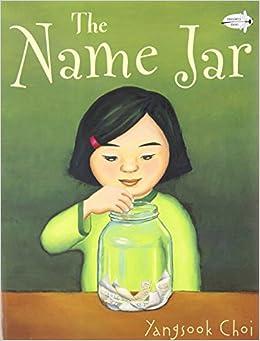 The Name Jar: Yangsook Choi: 9780440417996: Amazon.com: Books