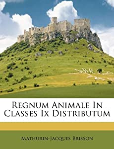 Regnum Animale In Classes Ix Distributum Romanian Edition