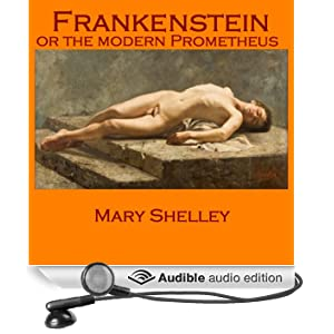 Amazon.com: Frankenstein: Or the Modern Prometheus ...