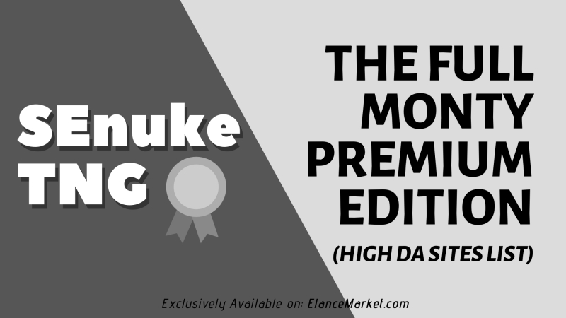 The Full Monty Premium Edition (high DA sites list) - SEO Campaign