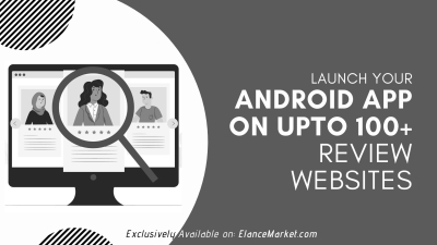 Will Launch your Android App on upto 100+ Review Websites