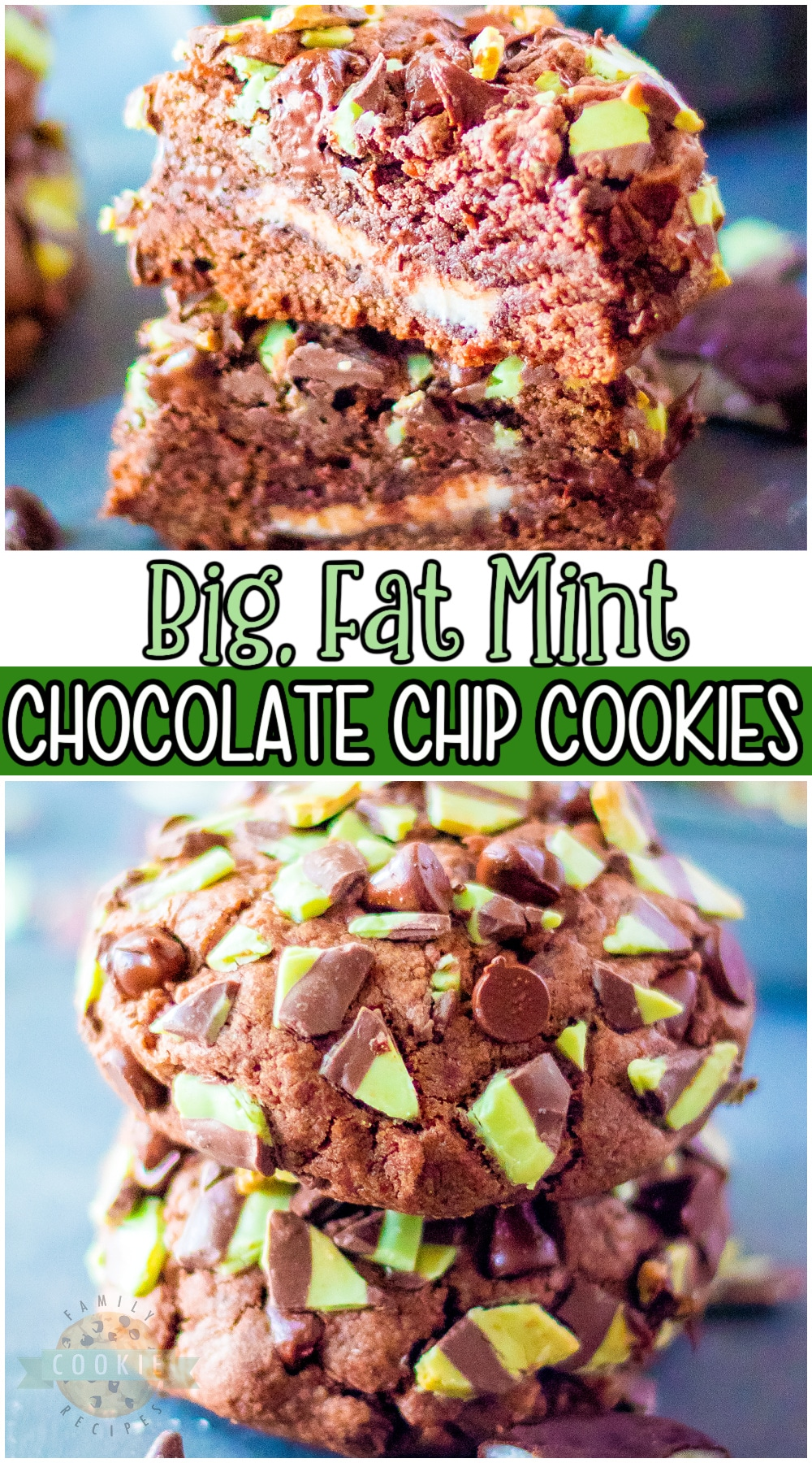 Big, Fat Mint Chocolate Chip Cookies are an indulgent blend of chocolate mint in an oversized cookie! Over the top cookies with mint chips, chocolate chips & a mint patty inside! #mint #chocolate #cookies #baking #dessert #easyrecipe from FAMILY COOKIE RECIPES via @familycookierecipes