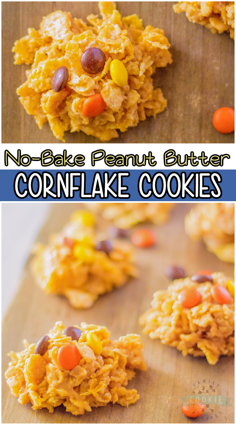 No bake peanut butter cornflake cookies made with just 5 ingredients & done in minutes! Peanut butter, cornflake cereal, sugar and Reese's Pieces come together in a fun & tasty no-bake cookie recipe. #nobake #peanutbutter #cookies #Reeses #easyrecipe from FAMILY COOKIE RECIPES via @buttergirls
