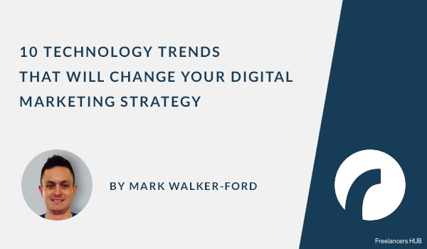 10 Technology Trends That Will Change Your Digital Marketing Strategy [Infographic]