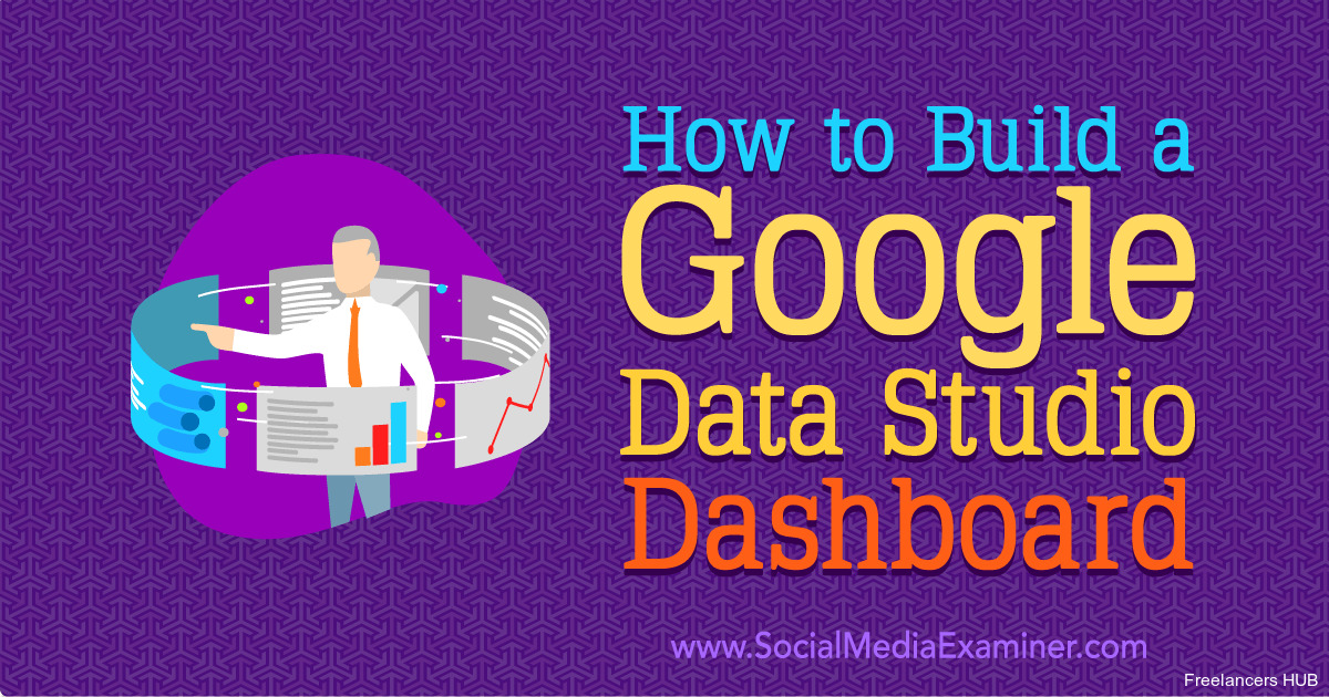 How to Build a Google Data Studio Dashboard