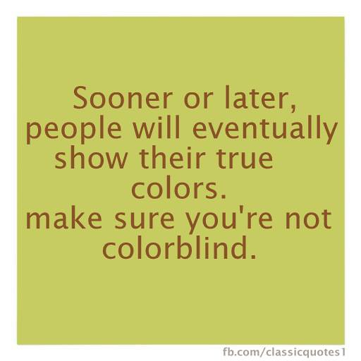 Their True Colors Quotes People Show When