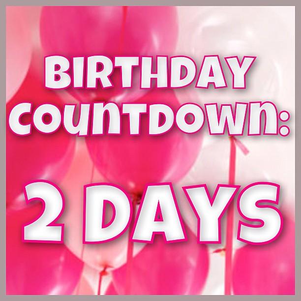 Birthday Countdown 2 Days Left Jbanks21 Flickr