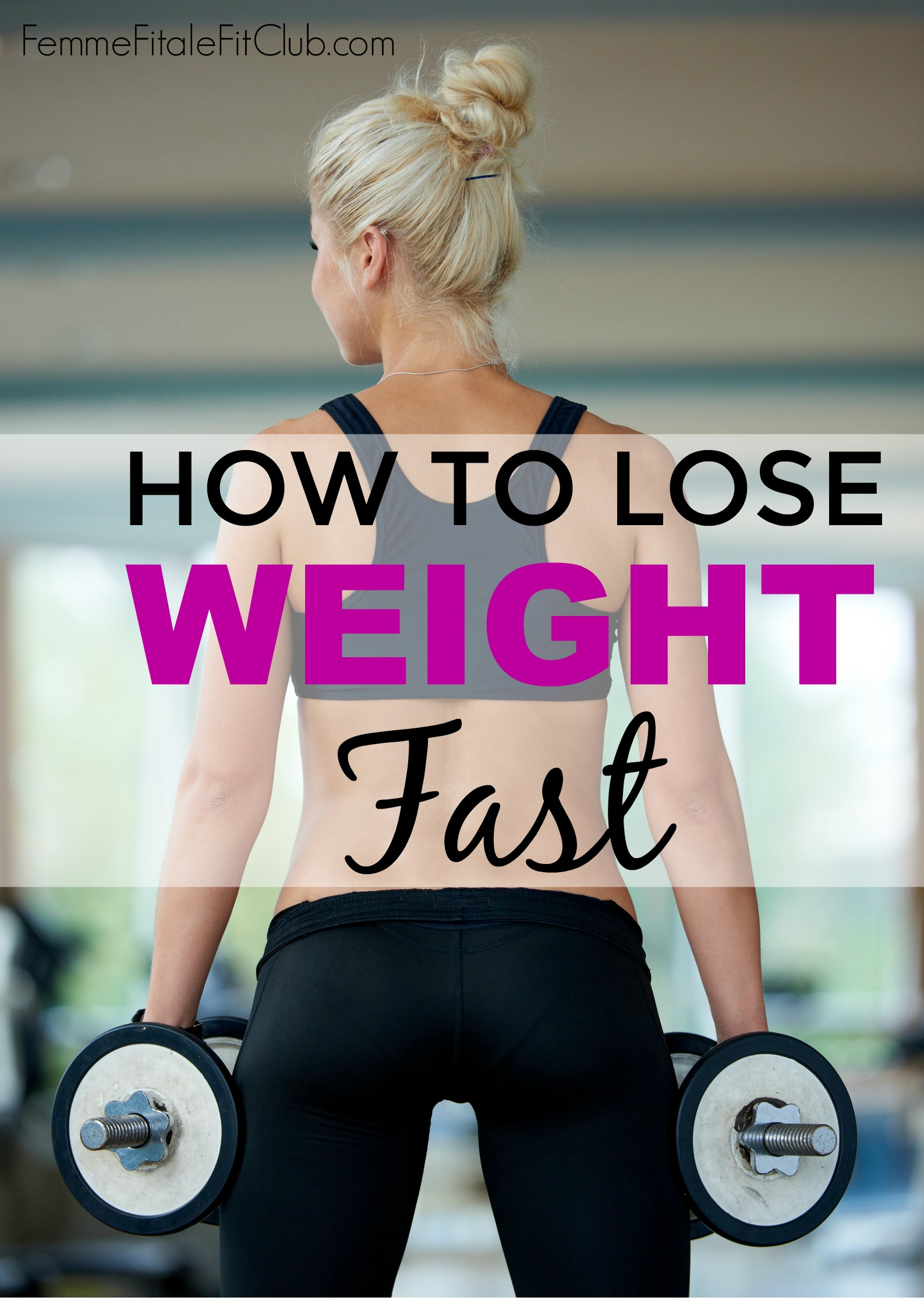 Femme Fitale Fit Club ® BlogHow To Lose Weight Fast ...