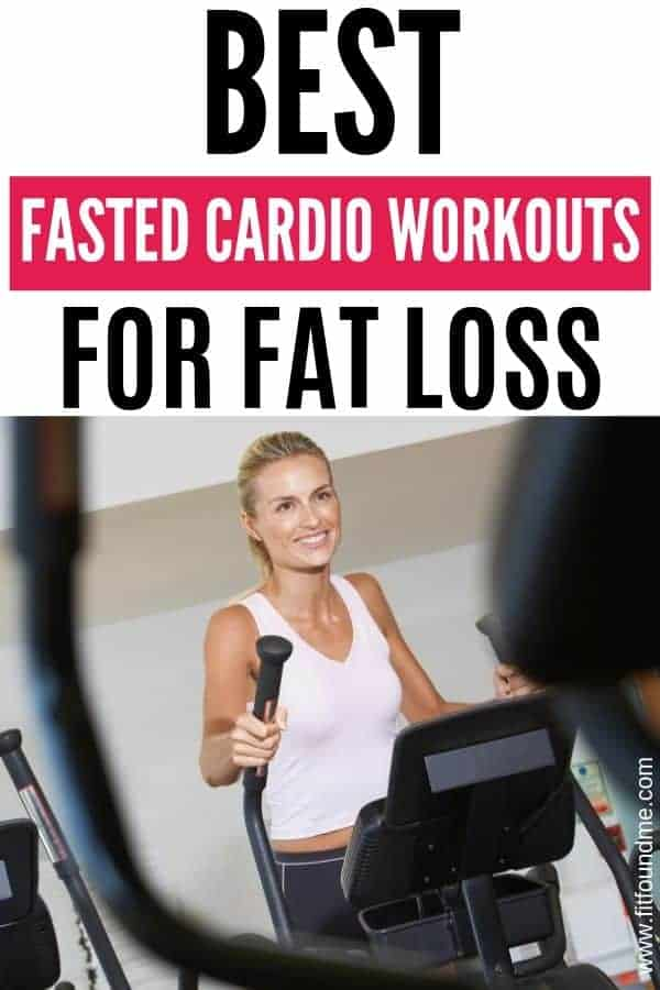 woman working out on gym machine text says best fasted cardio workouts for fat loss