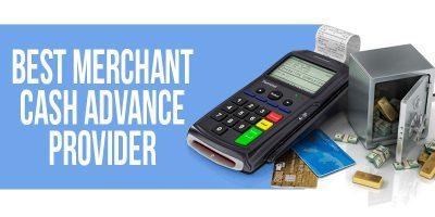 Best Merchant Cash Advance Providers - Reviews & Comparison