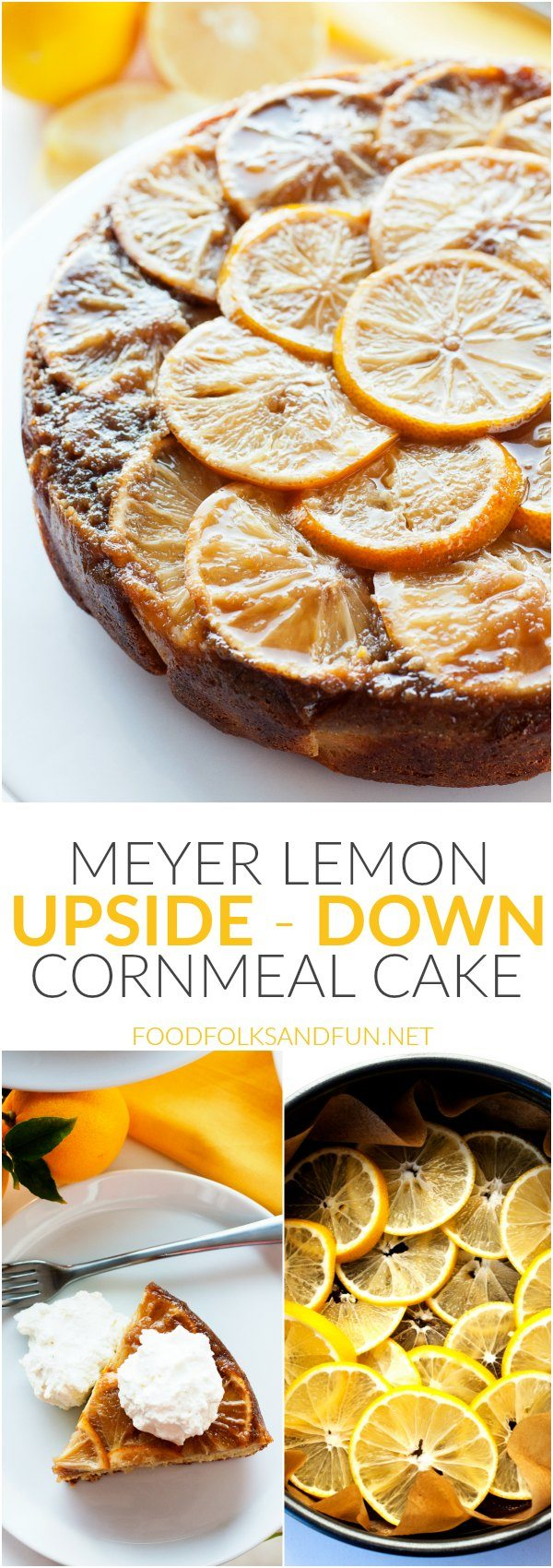 A collage of Meyer Lemon Upside Down Cornmeal Cake with text overlay for Pinterest