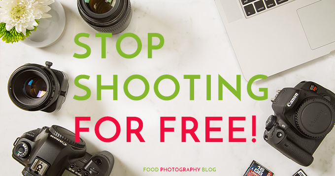 Why you should not shoot food photography jobs for free Stop Shooting For Free   Food Photography Blog