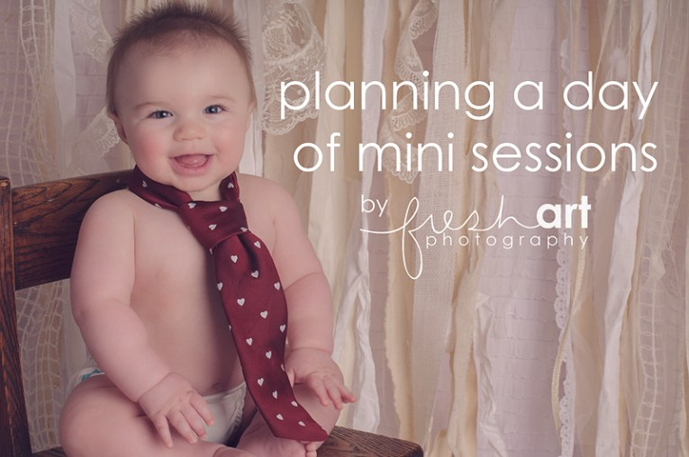 How I plan my mini sessions     Fresh Art Photography How I plan my mini sessions