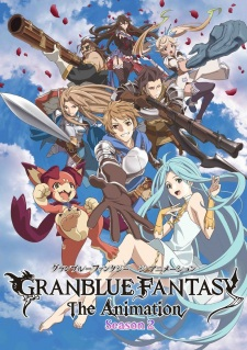 Granblue Fantasy The Animation Season 2 Batch Sub Indo