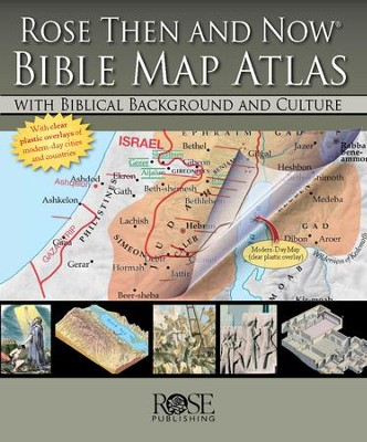 Rose Then and Now Bible Map Atlas  Paul Wright  9781596365346     Rose Then and Now Bible Map Atlas   By  Paul Wright