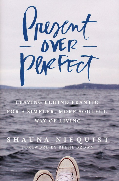 Present Over Perfect  Shauna Niequist  9780310342991   Christianbook com