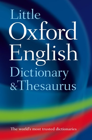 Little Oxford Dictionary and Thesaurus - - Oxford ...