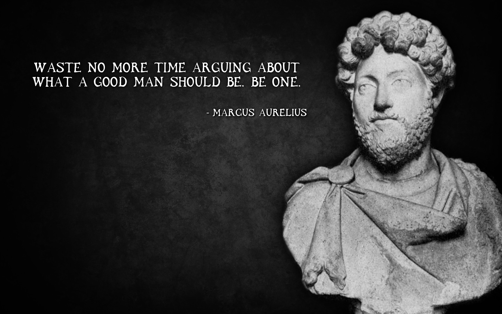Waste Aurelius No Should Time Be Marcus Good More One Be Man What Arguing About