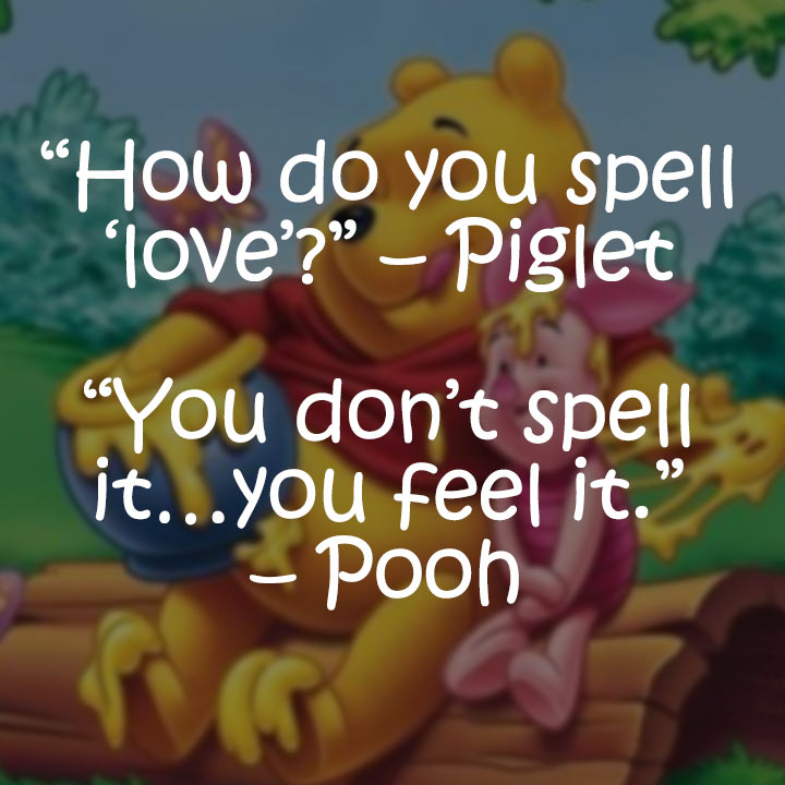 20 Deep Winnie the Pooh Quotes That Can Teach You A Lesson   Make     This first quote is about love  Yes  Winnie the Pooh knows about love