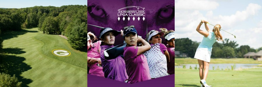 Thornberry Creek LPGA Classic   Green Bay CVB The second Thornberry Creek LPGA Classic will be held July 3   8  This  event will bring 144 of the world s best golfers to the Official Golf  Course of the
