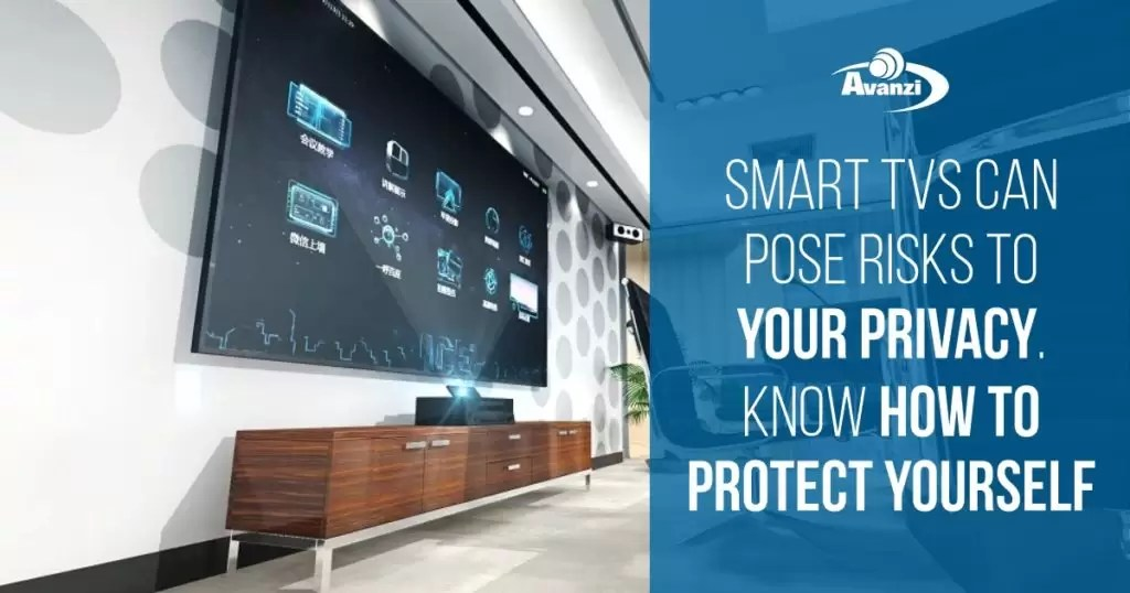 Smart TVs can pose risks to your privacy. Know how to protect yourself