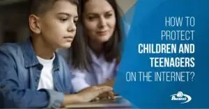 How to protect children and teenagers on the internet?