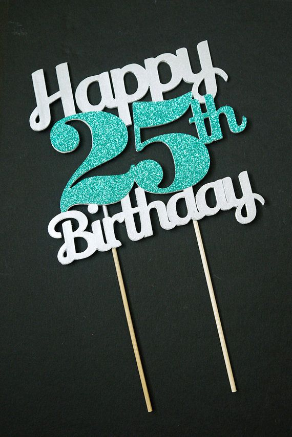 Happy 25th Birthday Birthday Wishes For 25 Year Olds