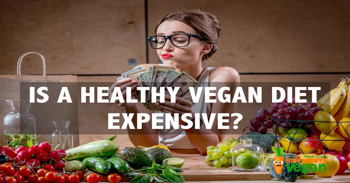 Is A Healthy Vegan Diet Expensive These 15 Foods Say No