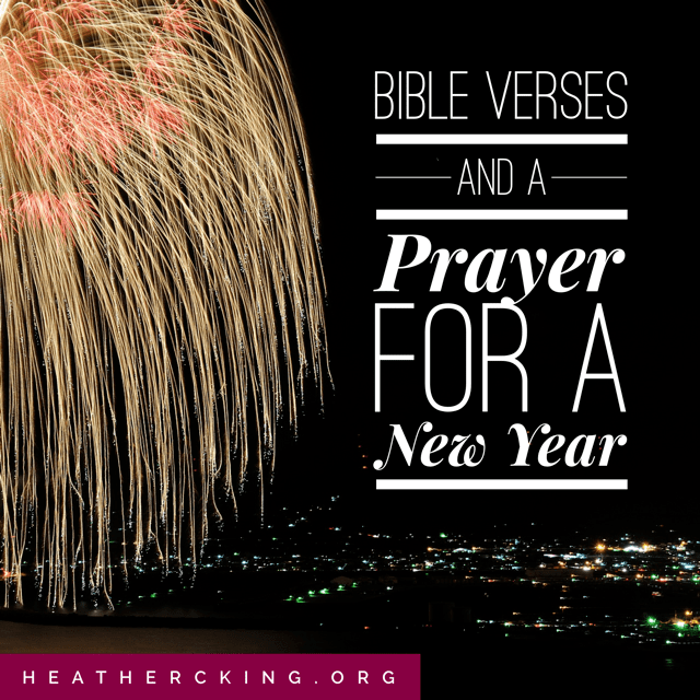 Bible Verses and a Prayer for a New Year     Heather C  King     Room to     verses for a new year