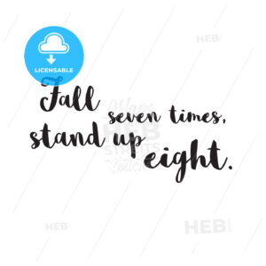 Fall Seven times, Stand up Eight. Quote - Hebstreits