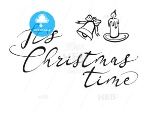 It's Christmas time lettering - HEBSTREITS