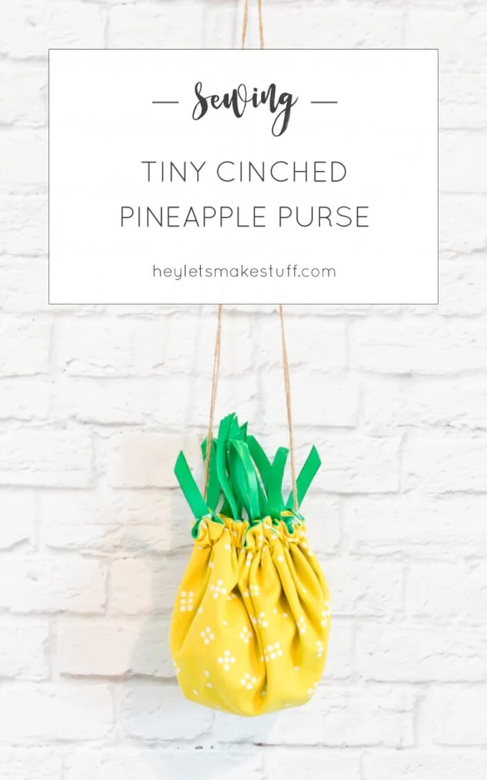 Make this adorable little pineapple purse for your kid who wants to carry around their little treasures! Sewn from a flat circle, cinched together with twine.