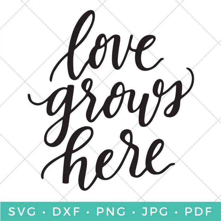 Cultivate love wherever you are with this hand-lettered Love Grows Here SVG cut file. This is a beautiful cut file for spring, in particular!