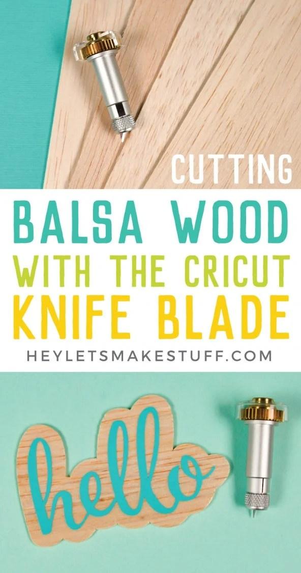 how to cut balsa wood with the Cricut knife blade