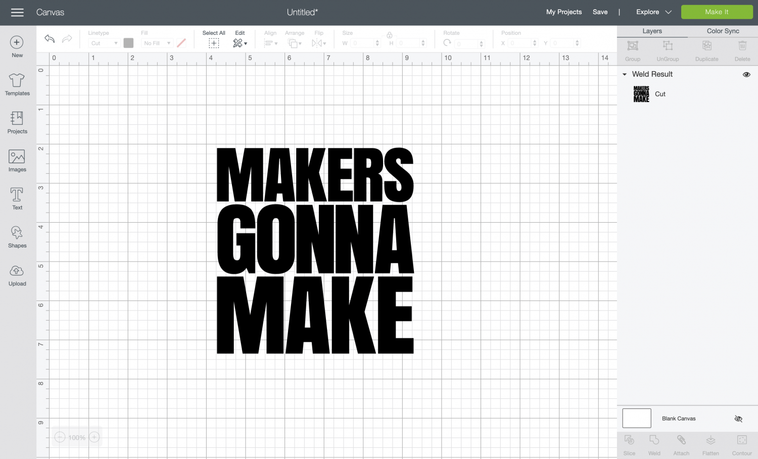 """""""Makers Gonna Make"""" text in Cricut Design Space, welded together."""