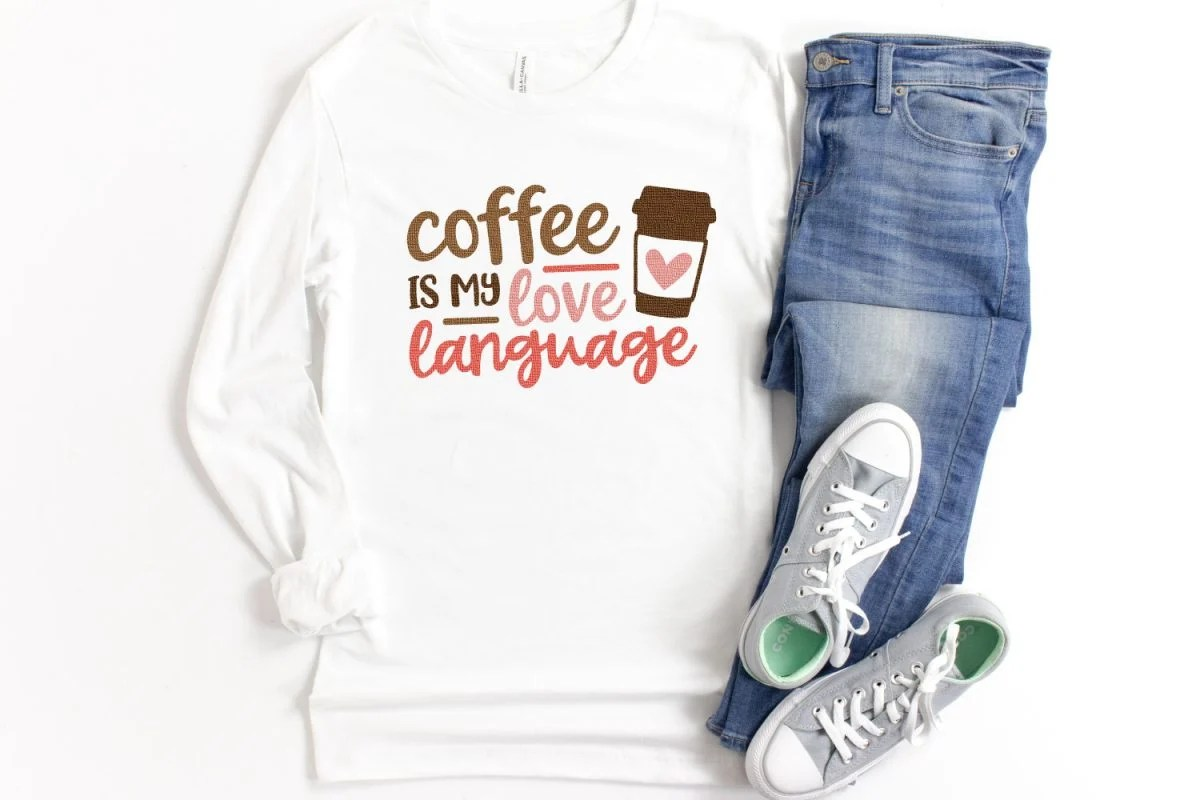 """""""Coffee is My Love Language"""" SVG on white hoodie with jeans"""