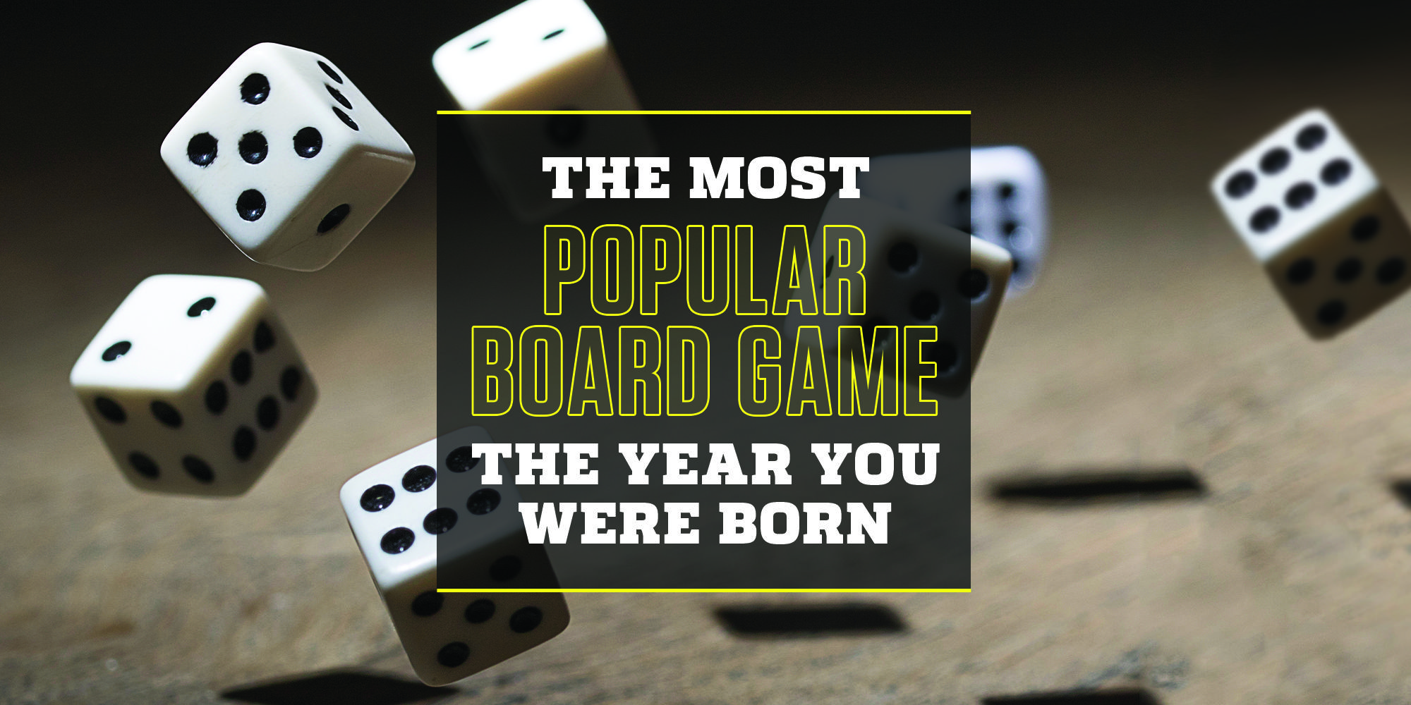 The Most Popular Board Game the Year You Were Born