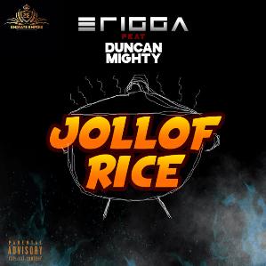 MUSIC: Erigga ft. Duncan Mighty – Jollof Rice