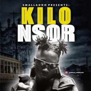 MUSIC: Small Baddo – Kilo Nsor