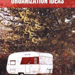 Travel Trailer Organization Ideas