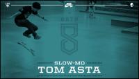 SLOW-MO -- Tom Asta