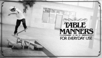 TABLE MANNERS -- For Everyday Use
